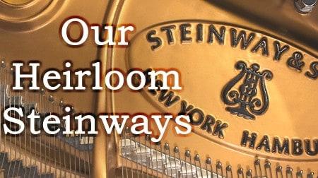 Heirloom Steinways